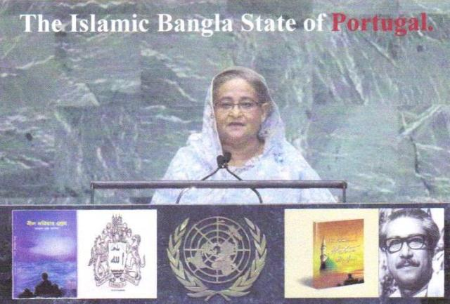 Begum Hasina Proud of Portugal. Yet to shout at UN for 'The Islamic Bangla State of Portugal.